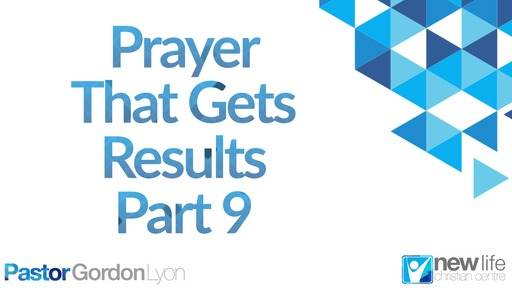 Prayer that gets results pt9- Pst G Lyon 15 March 2020