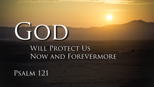 God Will Protect Us Now and Forevermore
