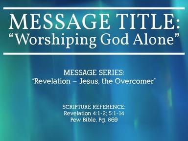 Worshiping God Alone