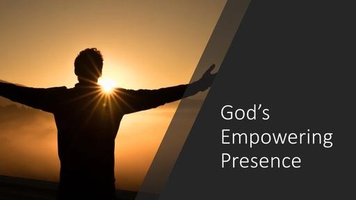 God's Empowering Presence Pt.2