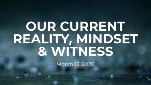 Our Current Reality, Mindset & Witness | Psalm 46:1-2, 10-11, Psalm 112:5-9; Romans 12:9-13 | Luke Rosenberger