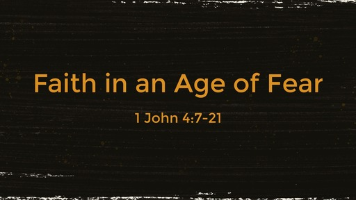 Faith in an Age of Fear