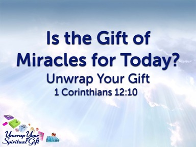 Is the Spiritual Gift of Miracles for Today?
