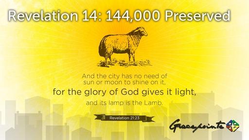 Revelation 14: 144,000 Preserved