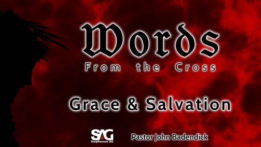 Words From the Cross - Grace & Salvation - Week 2