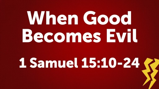 When Good Becomes Evil