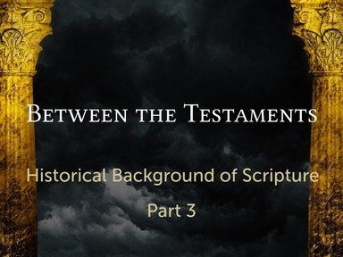 Between the Testaments - Part 3