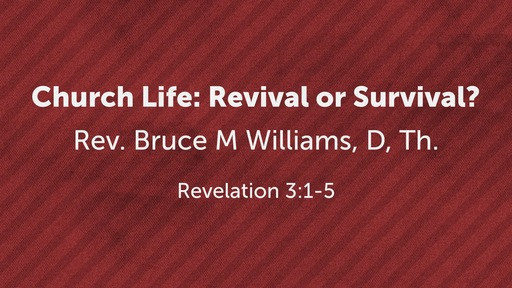 Church Life: Revivial or Survival?  Part 2