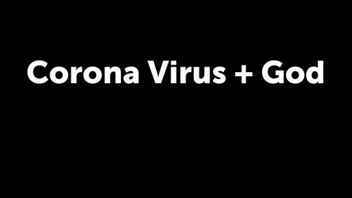 Corona Virus + God