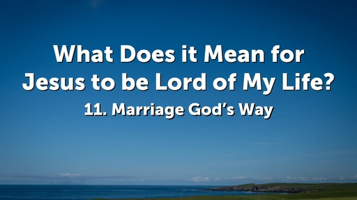 What Does it Mean for Jesus to be Lord of My Life?