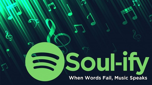 Soul-ify When Words Fail, Music Speaks