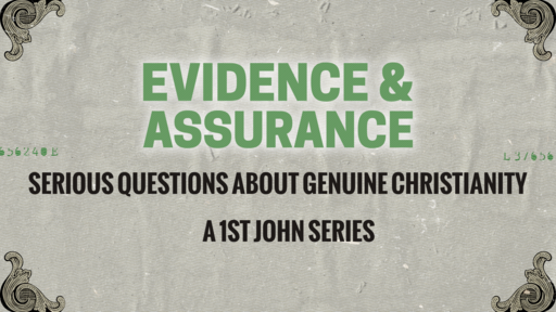 Evidence & Assurance: Serious Questions About Genuine Christianity