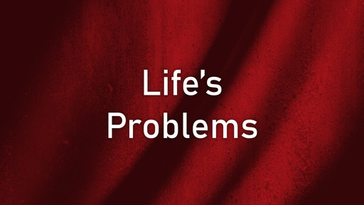Life's Problems