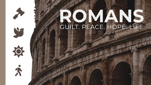 Romans:  Guilty with Hope