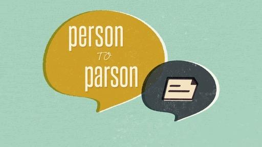 Person to Parson