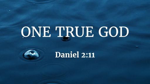 516 - One True God
