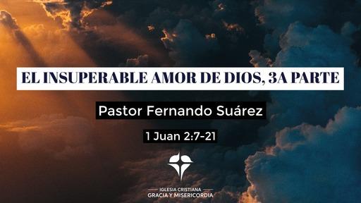 El Insuperable Amor de Dios, 3a Parte