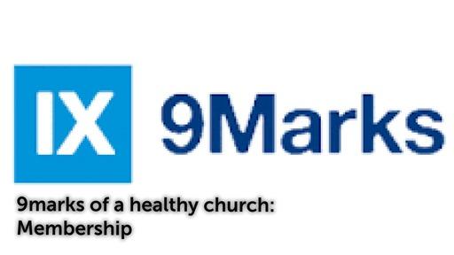 9 Marks of a healthy church