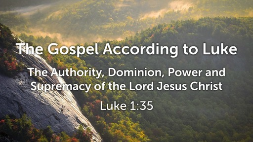 The Authority, Dominion, Power and Supremacy of the Lord Jesus Christ