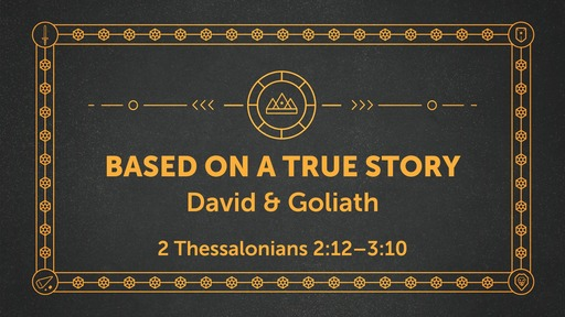 Based on a True Story - David and Goliath