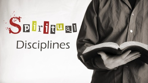 Sunday Evening 3/15/2020 Spiritual Disciplines - Stewardship of Our Time