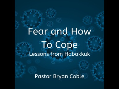 Fear and How to Cope: Lessons for Habakkuk