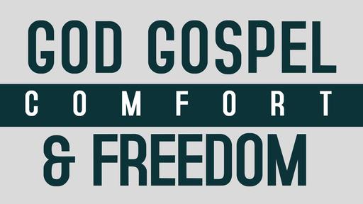 God Gospel Comfort and Freedom (12)
