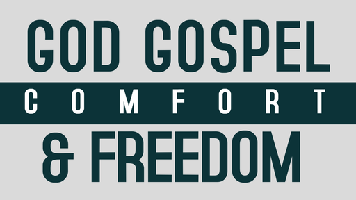 God Gospel Comfort and Freedom (12)
