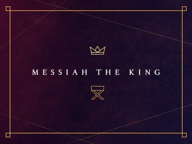 Messiah the King