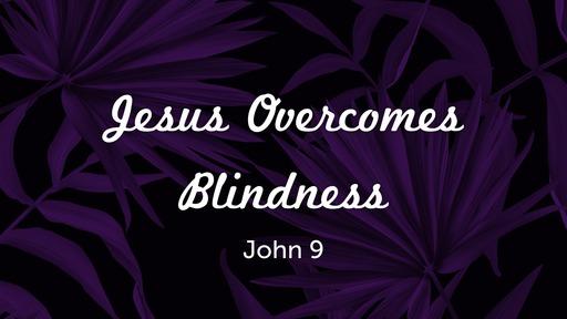 Jesus Overcomes Blindness