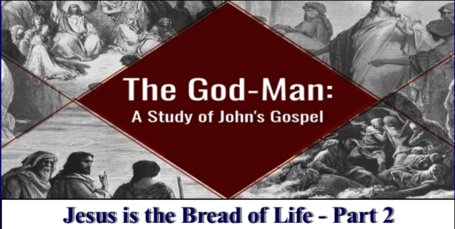 Jesus is the Bread of Life - Part 2