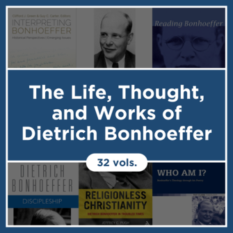 The Life, Thought, and Works of Dietrich Bonhoeffer (32 vols.)