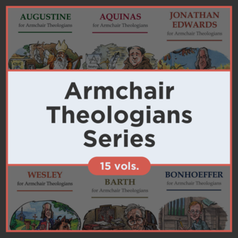 Armchair Theologians Series Collection (15 vols.)