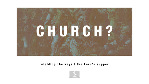 Church? The Lord's Supper and Church Membership