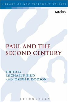 Paul and the Second Century (Library of New Testament Studies | LNTS)