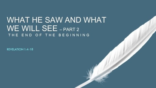 What He Saw and What We Will See - Part 2