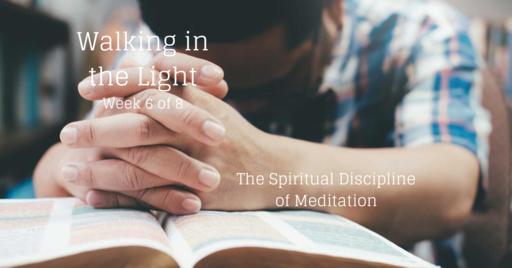 The Spiritual Discipline of Meditation
