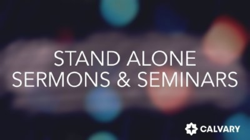 Stand Alone Sermons & Seminars