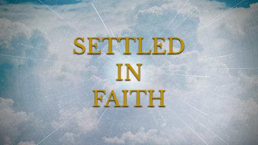 Settled in Faith