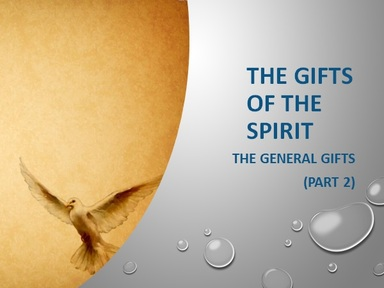 SPIRTUAL GIFTS:  The General Gifts (Pt. 2)