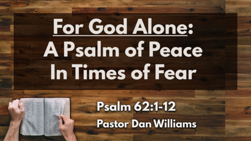 For God Alone: A Psalm of Peace in Times of Fear