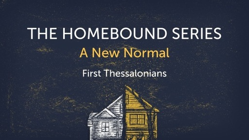 The Homebound Series - A New Normal
