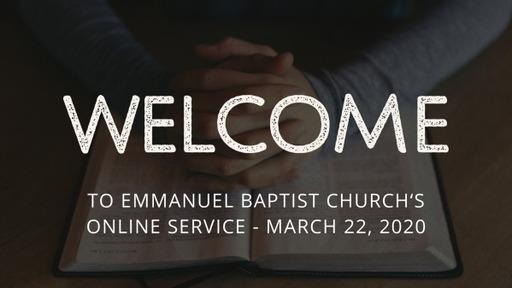 March 22 2020 Online Worship Service