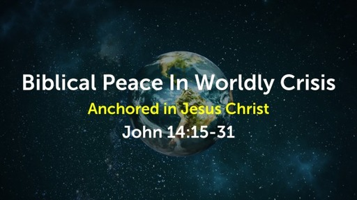 March 22, 2020 - Biblical Peace In Worldly Crisis