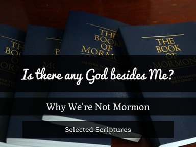 Why We're Not Mormon