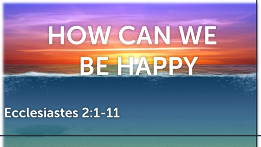 How Can We Be Happy Morning Worship