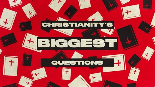 Christianity's Biggest Questions: Hypocrisy In the Church