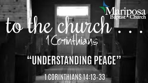 """Understanding Peace""   1 Corinthians 14:13–33"