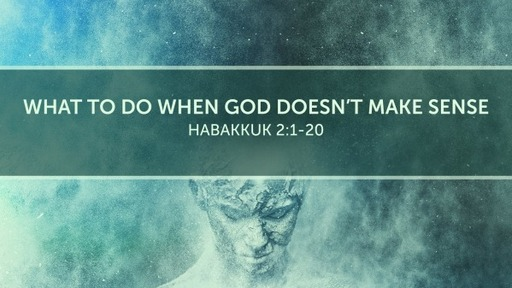 What to do when God doesn't make sense