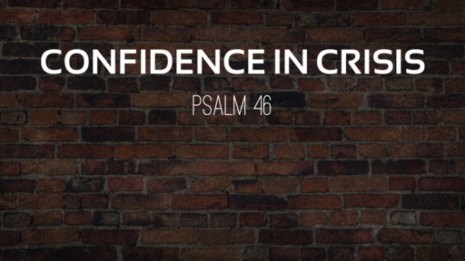God: Our Confidence in Crisis